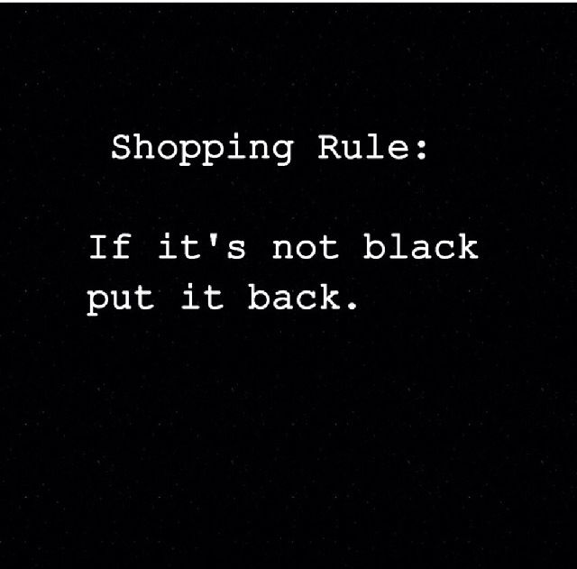If it's not black, put it back... fashion quote
