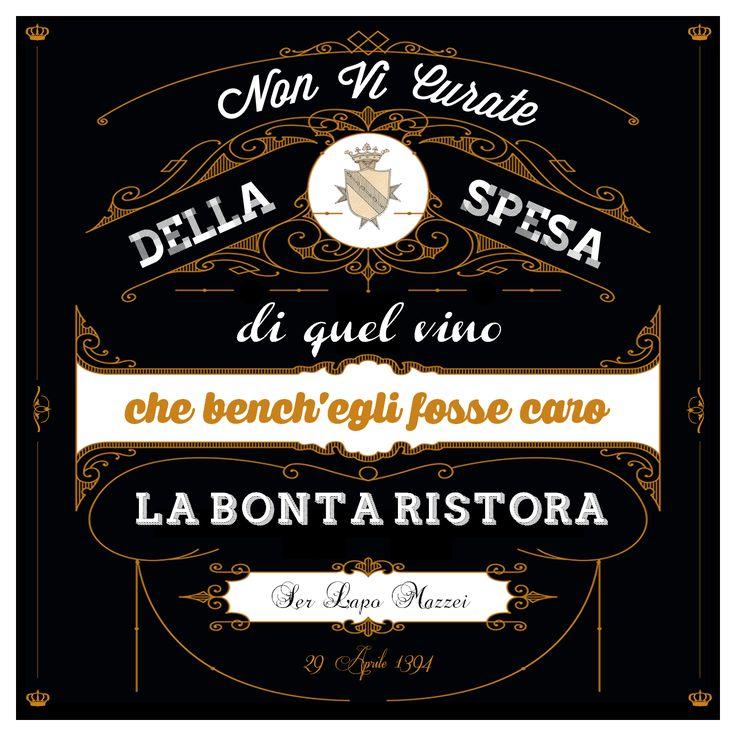 """""""Non vi curate della spesa di quel vino; che, bench'egli fosse caro, la bontà ristora."""" Ser Lapo Mazzei, 29 aprile 1394 @marchesimazzei #marchesimazzei #fonterutoli #wine #tuscany #winequotes"""