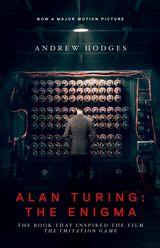 """Alan Turing: The Enigma"" - The book that inspired the film ""The Imitation Game"""