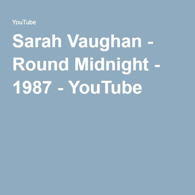 Sarah Vaughan - Round Midnight - 1987 - YouTube