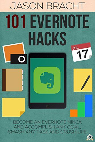 Amazon.com: Evernote: 101 Evernote Hacks! Become An Everyone Ninja And Accomplish Any Goal, Smash Any Task, And Crush Life (Evernote - Your Complete Guide to Mastering ... - Evernote for Beginners - Evernote App) eBook: Jason Bracht: Kindle Store