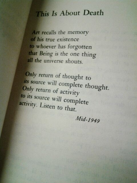 "only return thought to its souce will complete thought...//""This Is About Death"" by Allen Ginsberg"