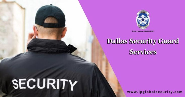 Get expert and professional dallas security guard services