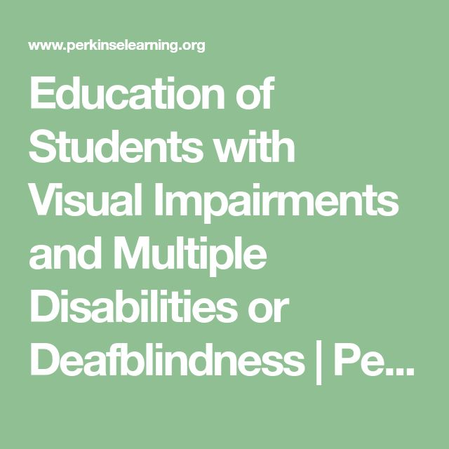 Education of Students with Visual Impairments and Multiple Disabilities or Deafblindness | Perkins eLearning