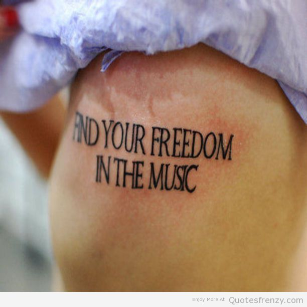 Words Inked Tattoo This Freedom Music Reblog