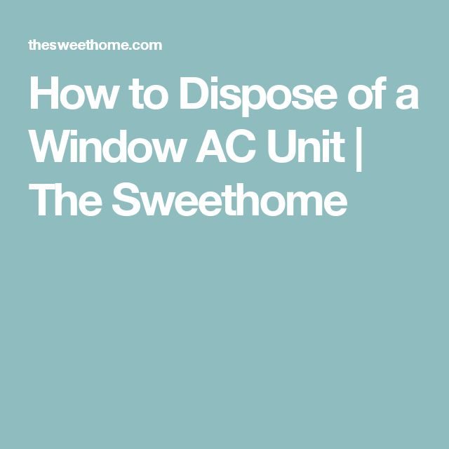 How to Dispose of a Window AC Unit | The Sweethome
