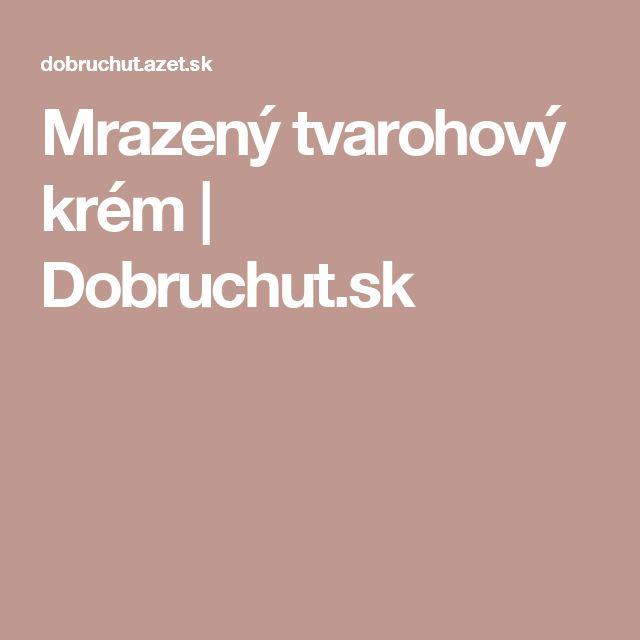 Mrazený tvarohový krém | Dobruchut.sk