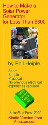 Product review for How to Make a Solar Power Generator for Less Than $300 -  Reviews of How to Make a Solar Power Generator for Less Than $300. How to Make a Solar Power Generator for Less Than $300 – Kindle edition by Phil Heiple. Download it once and read it on your Kindle device, PC, phones or tablets. Use features like bookmarks, note taking and highlighting while reading How to Make a Solar Power Generator for Less Than $300.. Buy online at BestsellerOutlets Produ