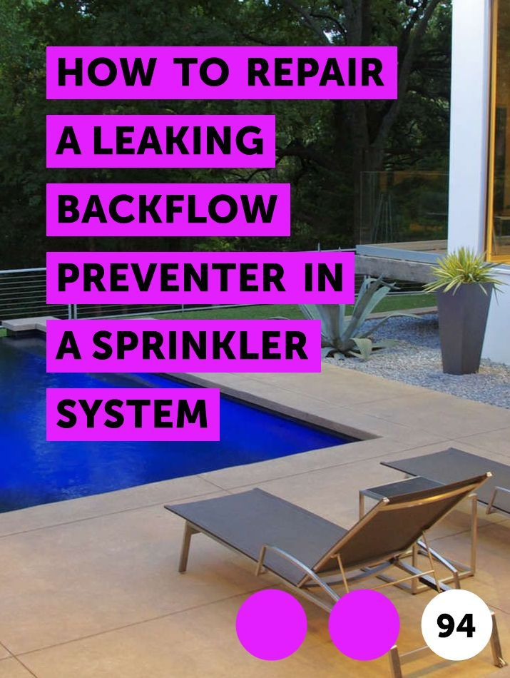 How To Repair A Leaking Backflow Preventer In A Sprinkler System Sprinkler System Sprinkler Repair