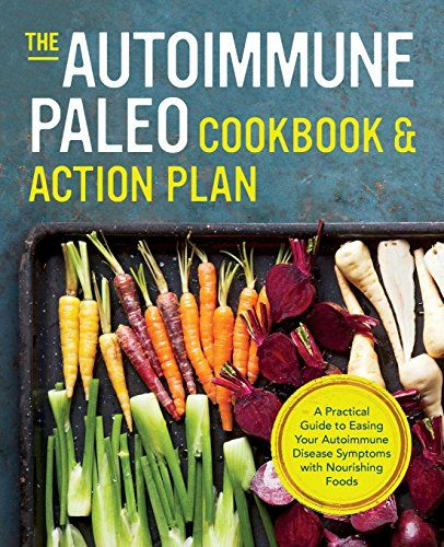 Autoimmune Paleo Cookbook & Action Plan: A Practical Guide to Easing Your Autoimmune Disease Symptoms with Nourishing Food * Check out this great product.