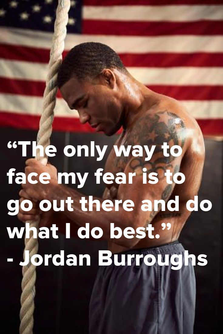 The only way to face my fear is to go out there and do what I do best. - Jordan Burroughs