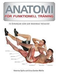 Anatomi för funktionell träning : 70 övningar som ger maximalt resultat