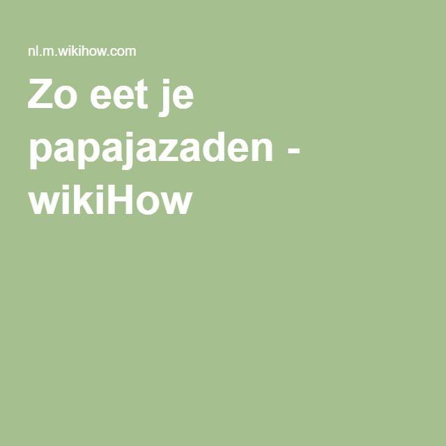 Zo eet je papajazaden - wikiHow