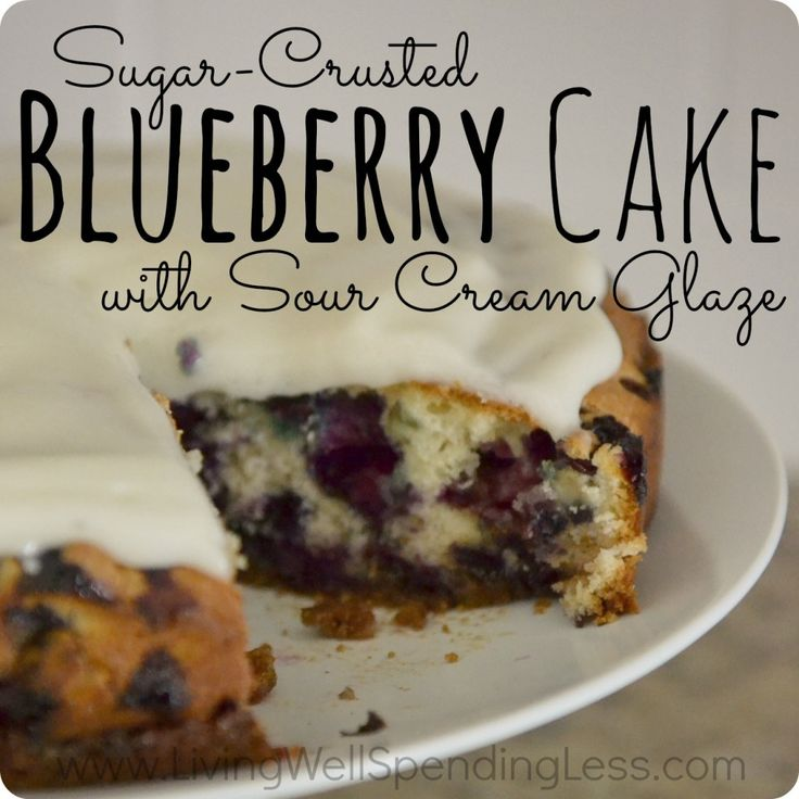 Sugar-Crusted Blueberry Cake with Sour Cream Glaze.  SO good!  The crunchy sugar crust is AMAZING!
