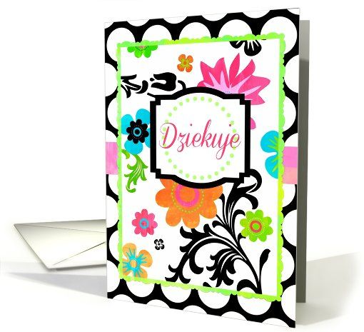 Bright Floral Dziekuje means Thank You in Polish! card