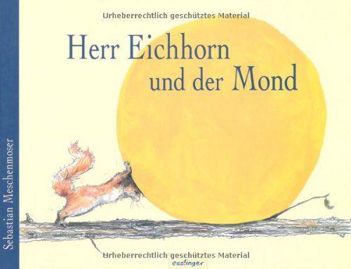 Herr Eichhorn und der Mond von Sebastian Meschenmoser http://www.amazon.de/dp/3480225314/ref=cm_sw_r_pi_dp_eThIub0CABMGR