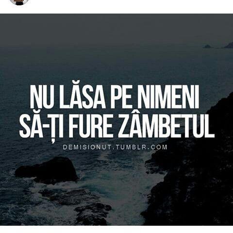 Nu lasa pe nimeni sa iti fure zambetul. #romanian #quotes #smile #love
