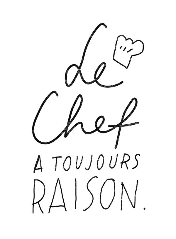 The Chef is always right Print, yes he is! via www.babasouk.ca