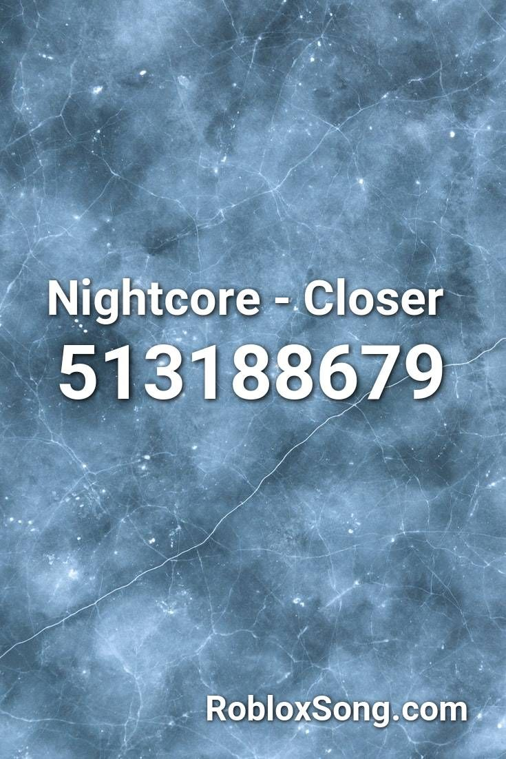 Nightcore Closer Roblox Id Roblox Music Codes In 2020 Roblox