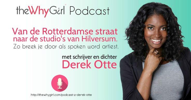 """theWhyGirl Achter De Schermen Podcast is een mini-masterclass"""" Leven van je talent. Met Jinek-huisdichter Derek Otte"""