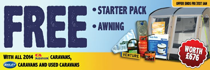 Free starter pack and awning with 2014 Adria Caravans, Bailey Caravans and used caravans. Offer ends 31st January!