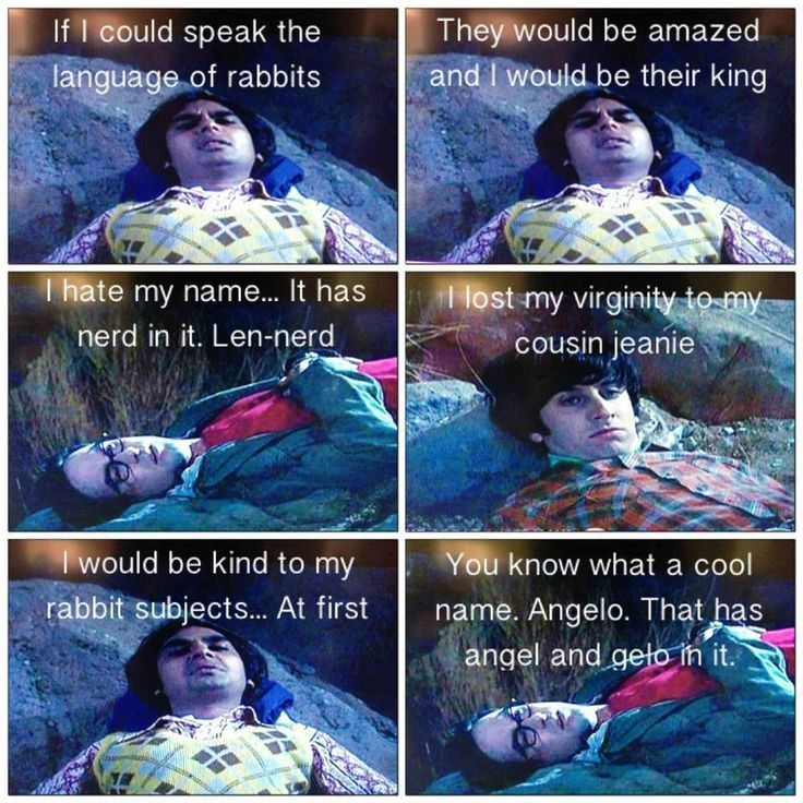 Raj: If I could speak the language of rabbits, they would be amazed, and I would be their king.