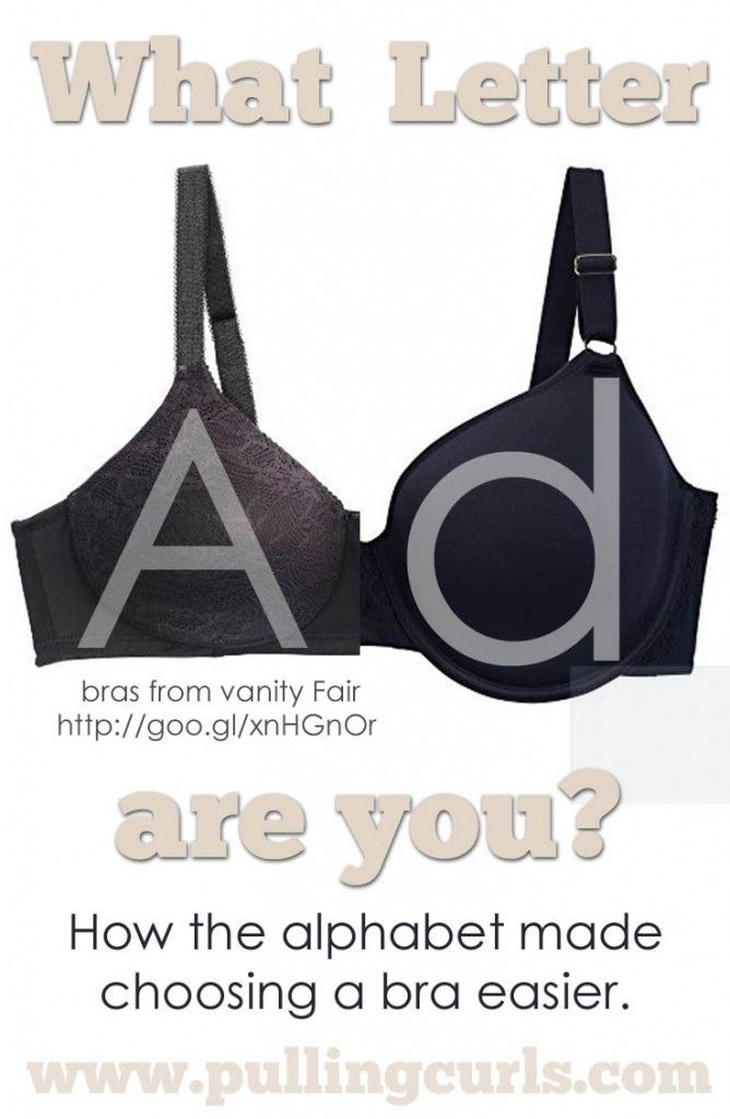 Let the letter of the alphabet that the bra LOOKS like be your guide to best fit.   #LiftTOUR  and #ForWomenWhoDo