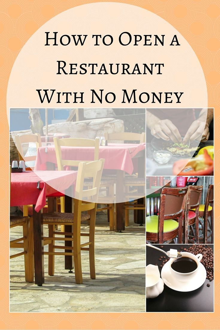 How to open a restaurant when you have no (or almost no) money                                                                                                                                                                                 More