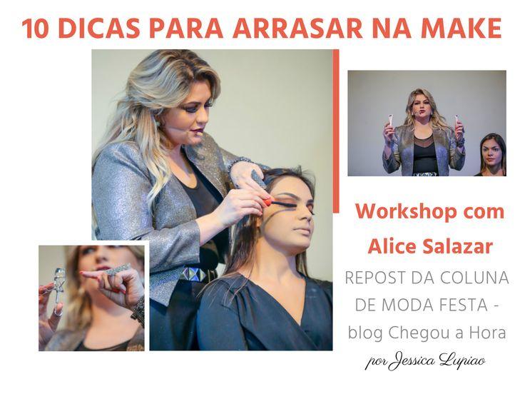 10 Dicas para arrasar na make – Workshop com Alice Salazar   DESACOMODA. Sombra marrom, técnicas para passar base, rímel e blush na medida certa