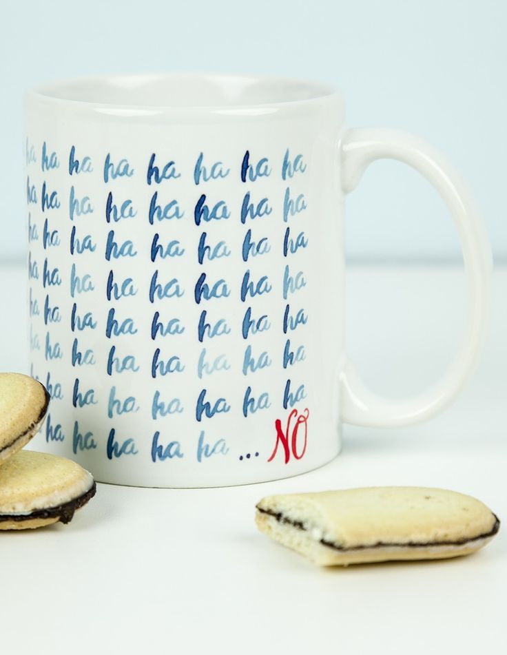 The Ha Ha Ha...NO Coffee Mug is the perfectly sarcastic gift this holiday season.