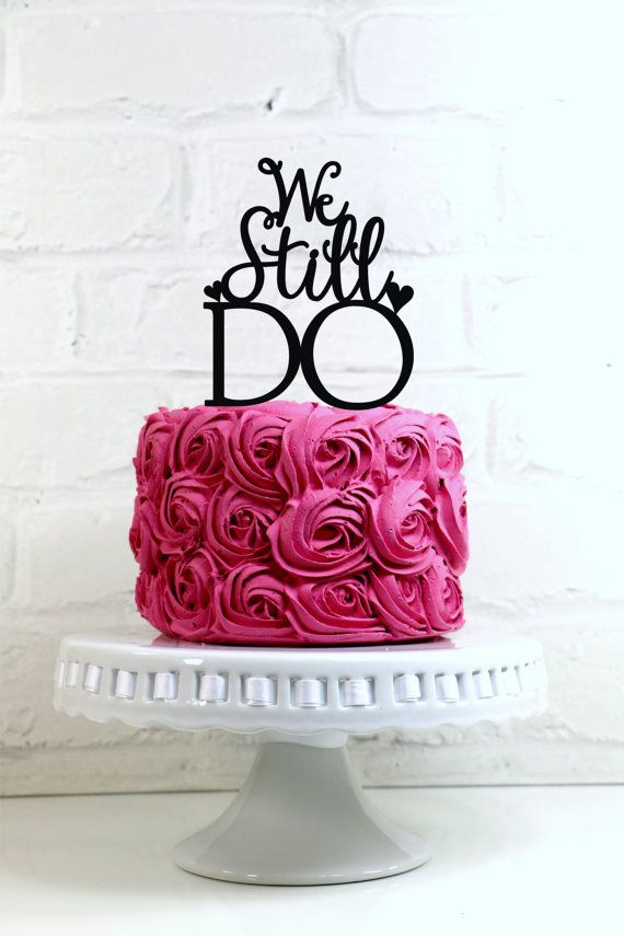 We Still Do Vow Renewal or Anniversary Cake Topper por WyaleDesigns