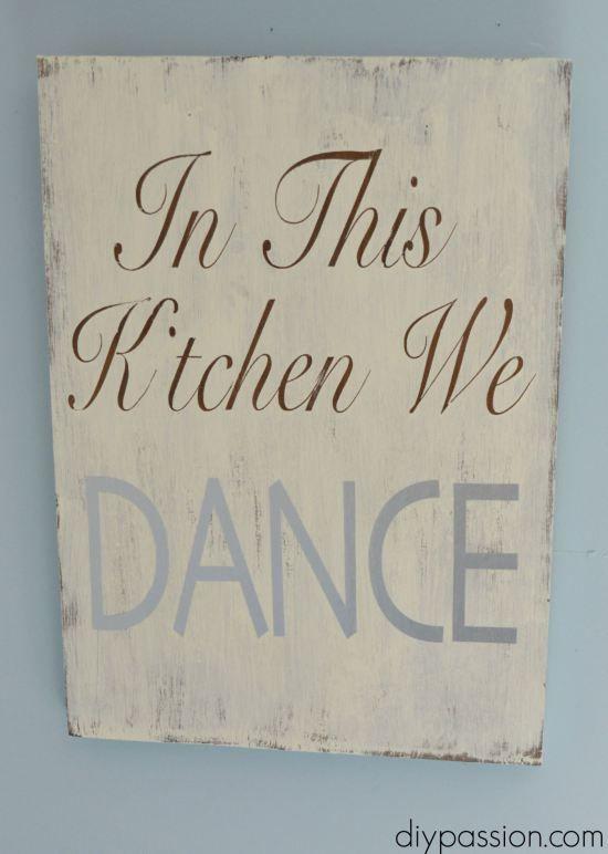 DIY Sign: In this Kitchen We DANCE