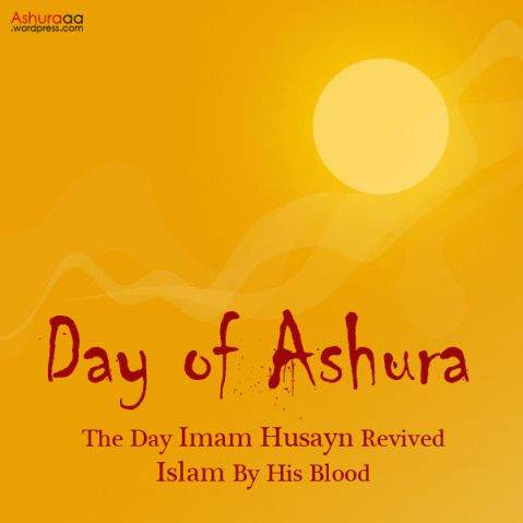 Ashura is a day in which Imam Hussain revived Islam by his blood. - Imam Khomeini, The founder of Islamic Republic of Iran Image by ashuraaa.wordpress.com