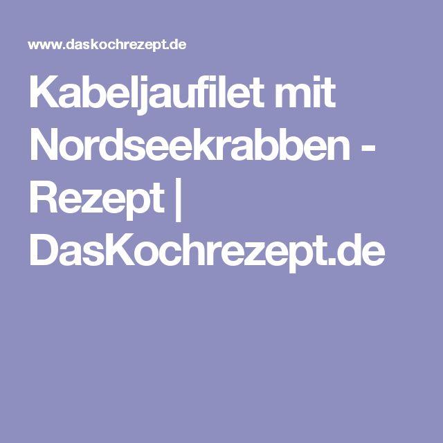 Kabeljaufilet mit Nordseekrabben - Rezept   DasKochrezept.de