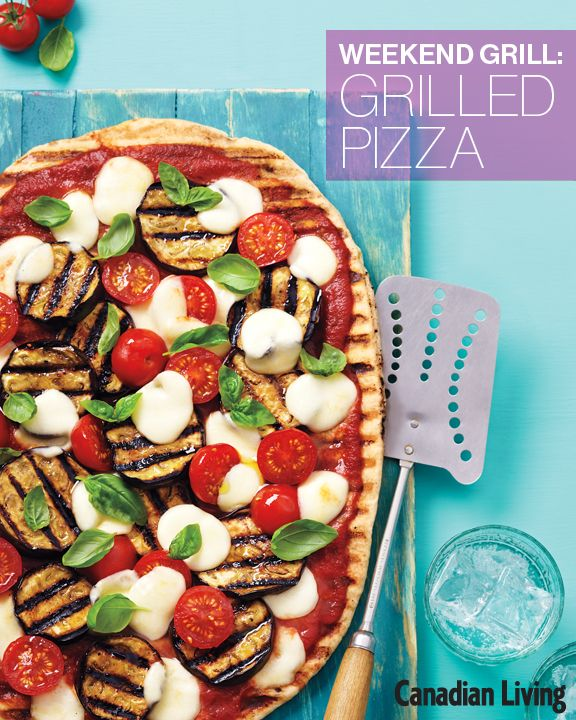 Here's a fun idea for your long-weekend menu: How about grilled pizza ...