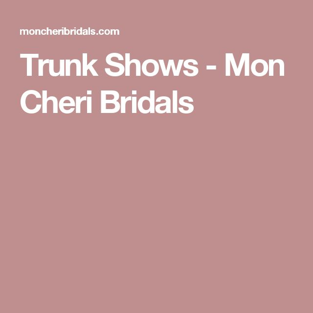Trunk Shows - Mon Cheri Bridals