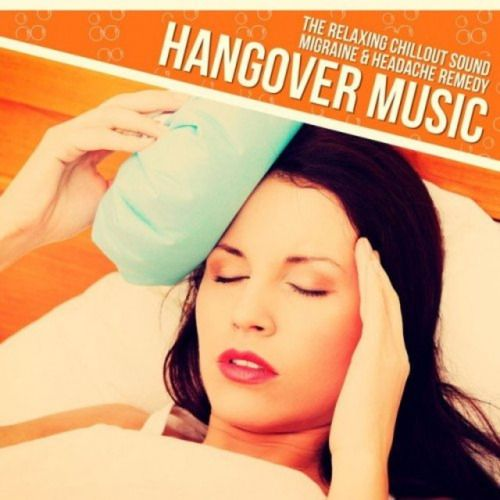 V.A. Hangover Music: The Relaxing Chillout Sound Migraine and...