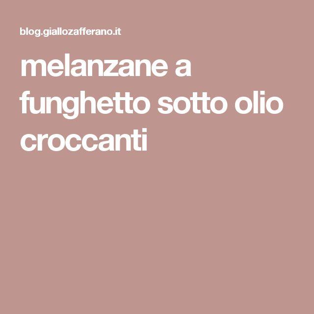 melanzane a funghetto sotto olio croccanti
