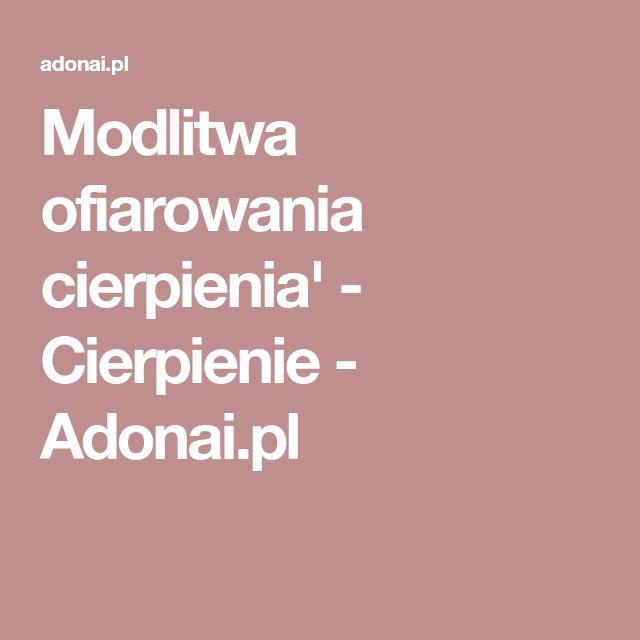 Modlitwa ofiarowania cierpienia' - Cierpienie - Adonai.pl