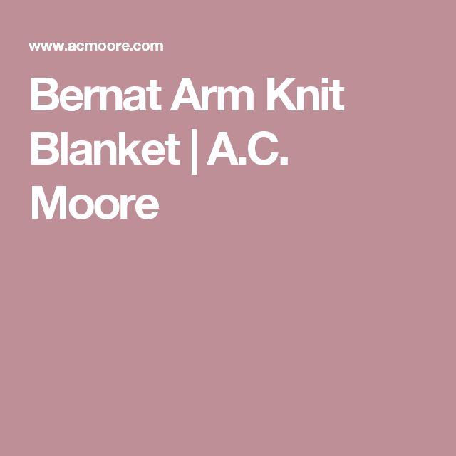 Bernat Arm Knit Blanket   A.C. Moore