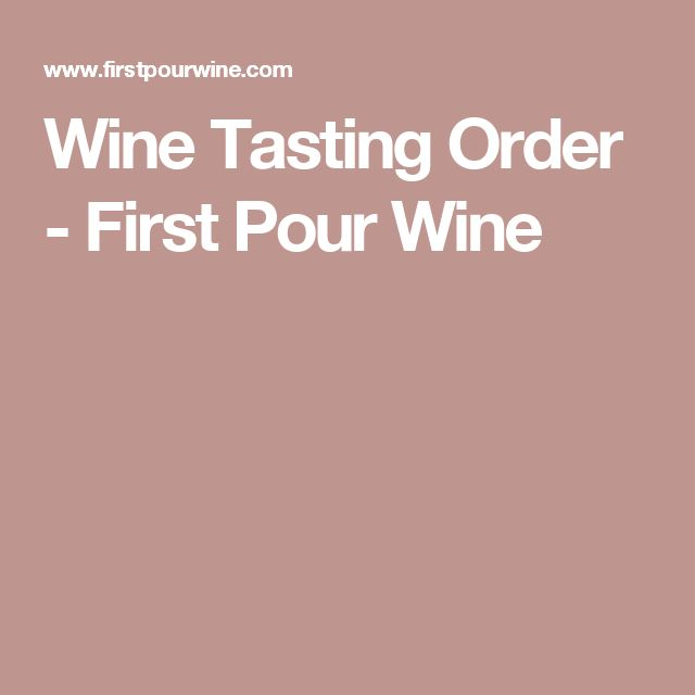 Wine Tasting Order - First Pour Wine
