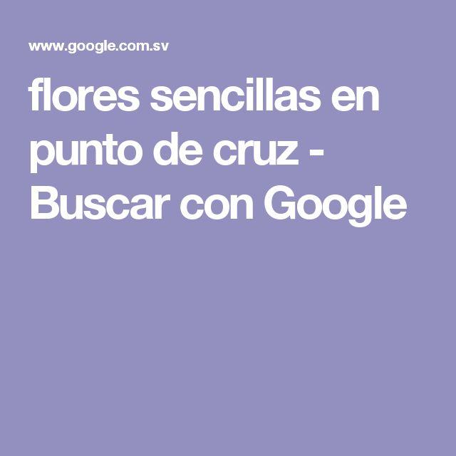 flores sencillas en punto de cruz - Buscar con Google
