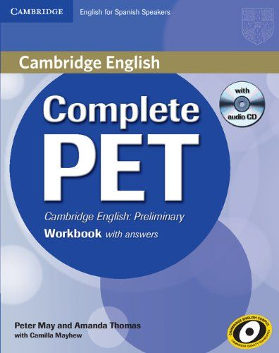 Complete PET : Cambridge English. Workbook with answers. May Peter. Cambridge University Press, 2014