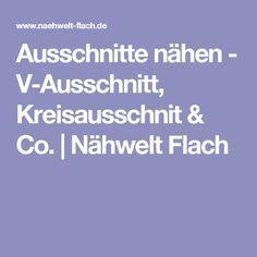 Ausschnitte nähen - V-Ausschnitt, Kreisausschnit & Co. | Nähwelt Flach