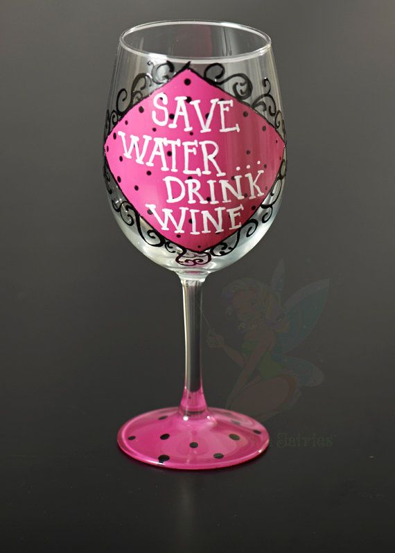Save Water Drink Wine Hand  Painted wine glass