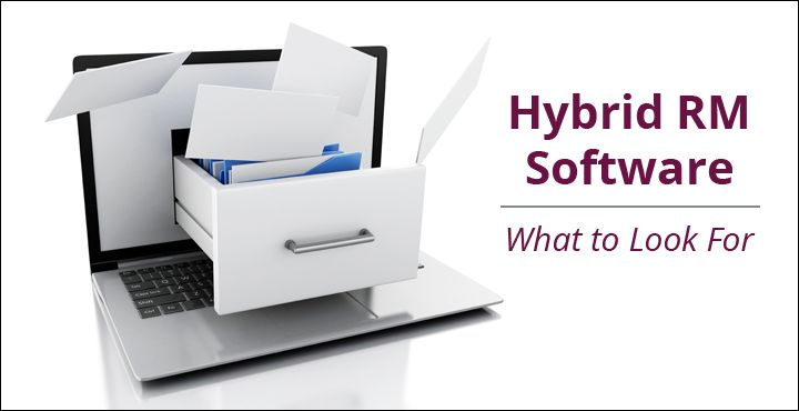What to Look For in a Hybrid Records Management Software Solution  While policies and operating practices go a long way towards successfully managing the hybrid environment, another essential piece of the puzzle is the software that underpins your records management program.   Here's what to look for in records management software that will allow you to seamlessly manage both paper and electronic records in a hybrid environment.