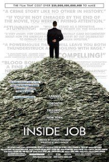 Inside Job- From filmmaker Charles Ferguson comes this sobering, Oscar-winning documentary that presents in comprehensive yet cogent detail the pervasive and deep-rooted corruption that led to the global economic meltdown of 2008. Through unflinching interviews with key financial insiders, politicos, journalists and academics, Ferguson paints a galling portrait of an unfettered financial system run amok -- without accountability. Actor Matt Damon narrates.