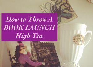 How to Throw a Book Launch Tea Party - Gail Carriger