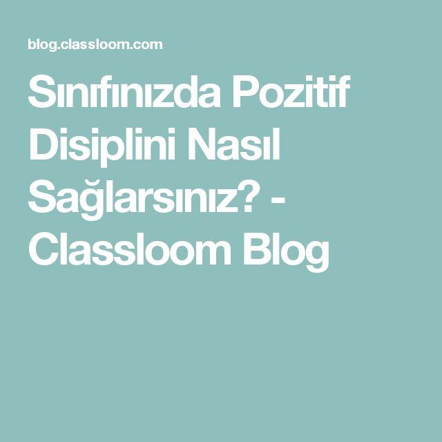 Sınıfınızda Pozitif Disiplini Nasıl Sağlarsınız? - Classloom Blog