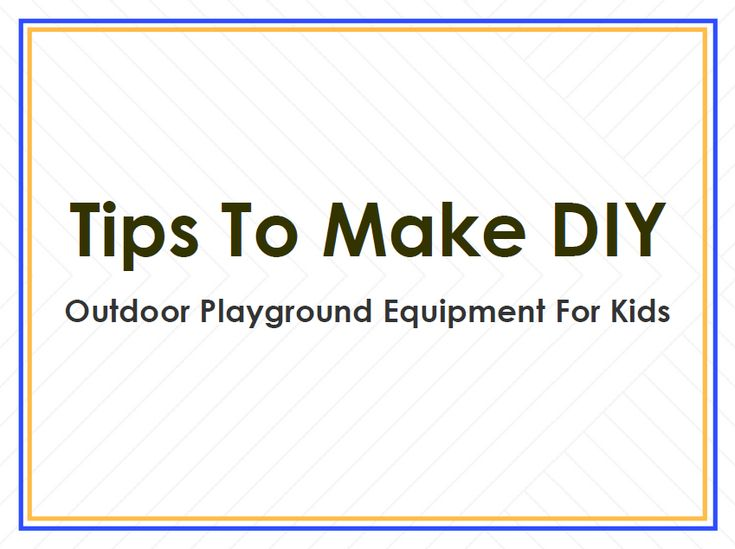 It may be not possible for every parent to bring their kids to the playground on a regular basis. So, the parents can make some DIY equipment for your kids. You need to follow some instructions or steps to make a particular equipment and then, it will be ready for your kids to play. #playground #outdoorplay #equipment